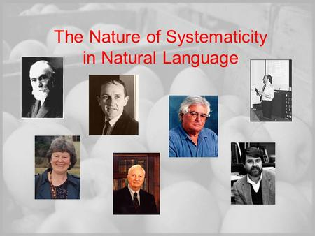 The Nature of Systematicity in Natural Language. 27 October, 2004Blutner & Spenader KNAW-Colloquium 2 Systematicity Introduced in Fodor & Pylyshyn (1988):