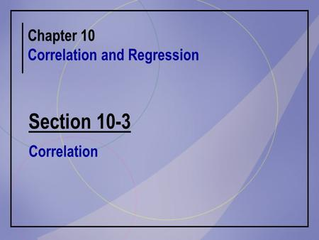 Chapter 10 Correlation and Regression Section 10-3 Correlation.