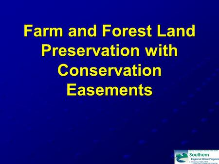 Farm and Forest Land Preservation with Conservation Easements.
