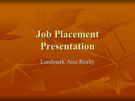 Job Placement Presentation Landmark Asia Realty. Building Property Agent Website Hong Kong Section Hong Kong Section  -