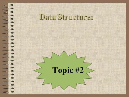 1 Data Structures Data Structures Topic #2. 2 Today's Agenda Data Abstraction –Given what we talked about last time, we need to step through an example.