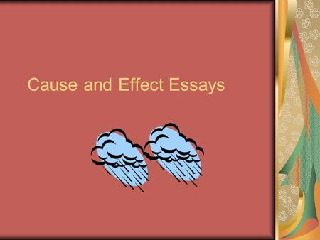 150 Really Good Ideas for Cause and Effect Essay Topics