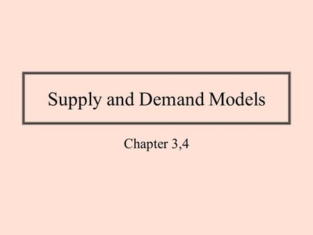 Supply and Demand Models Chapter 3,4. Laws of Supply and Demand.