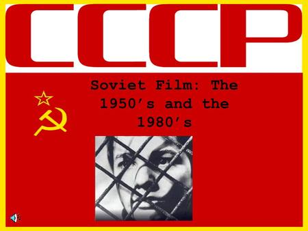 Soviet Film: The 1950's and the 1980's. Cinema in the 1950's 1951 saw low output in overall production –8 movies produced in that year –Low amounts, didn't.