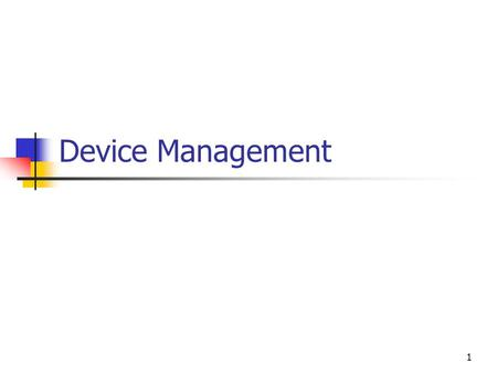 Device Management.