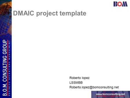 Roberto lopez LSSMBB DMAIC project template.