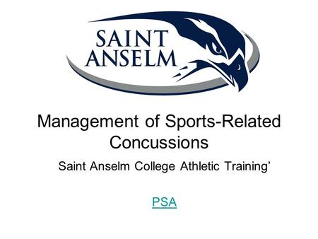 Management of Sports-Related Concussions Saint Anselm College Athletic Training' PSA.