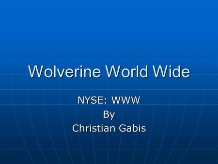 Wolverine World Wide NYSE: WWW By Christian Gabis.