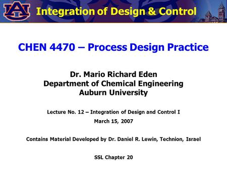 Integration of Design & Control CHEN 4470 – Process Design Practice