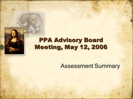 PPA Advisory Board Meeting, May 12, 2006 Assessment Summary.