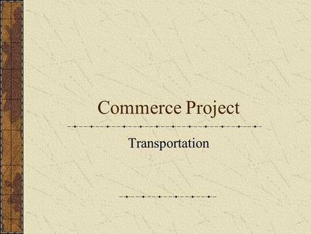 Commerce Project Transportation. Structure of Transportation BackHome.