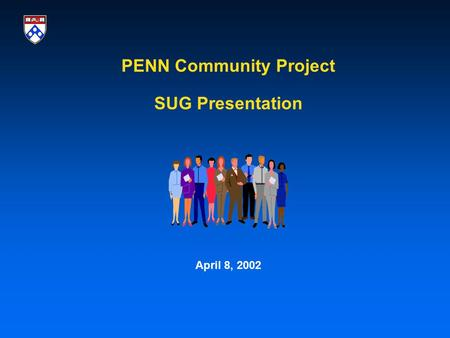 PENN Community Project SUG Presentation April 8, 2002.