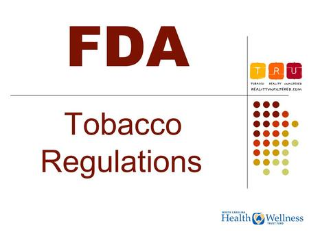 FDA Tobacco Regulations. During the 90's  1998 Master Settlement Agreement  Tobacco companies charged.