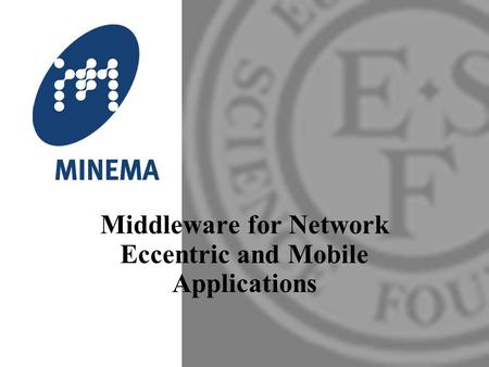 Middleware for Network Eccentric and Mobile Applications.