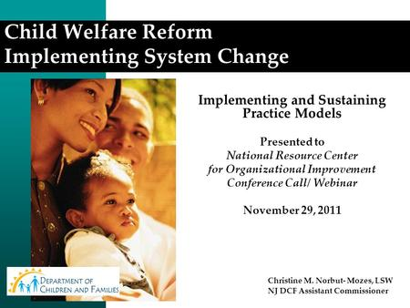 Implementing and Sustaining Practice Models Presented to National Resource Center for Organizational Improvement Conference Call/ Webinar November 29,