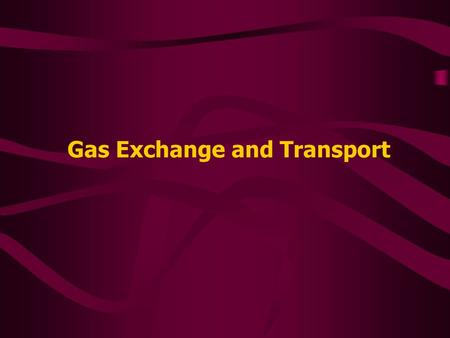 Gas Exchange and Transport. The driving force for pulmonary blood and alveolar gas exchange is the Pressure Differential – The difference between the.