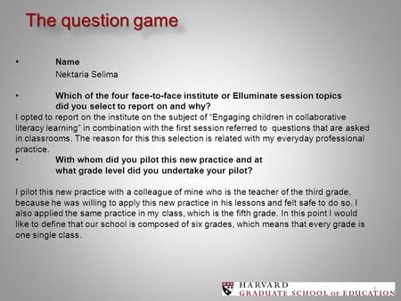 1 Name Nektaria SelimaWhich of the four face-to-face institute or Elluminate session topics did you select to report on and why? I opted to report on the.