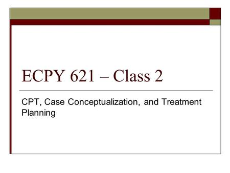CPT, Case Conceptualization, and Treatment Planning