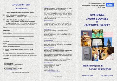 Medical Physics & Clinical Engineering The Royal Liverpool and Broadgreen University Hospitals NHS Trust NHS LIVERPOOL SHORT COURSES IN ELECTRICAL SAFETY.