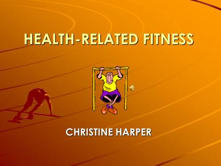 HEALTH-RELATED FITNESS CHRISTINE HARPER INSTRUCTIONS The game is simple and easy to use. All you have to do is simply click on one of the numbers listed.