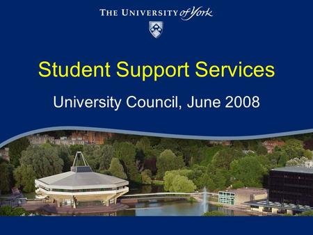 Student Support Services University Council, June 2008.