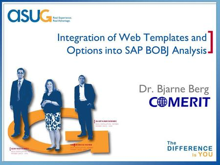 ] Integration of Web Templates and Options into SAP BOBJ Analysis Dr. Bjarne Berg.