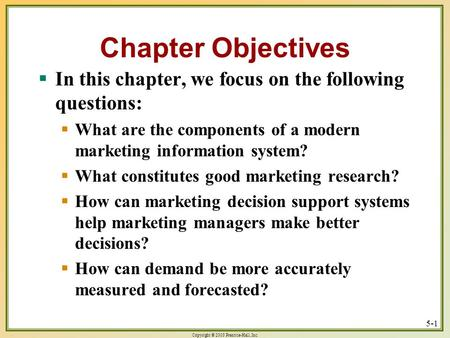 Copyright © 2003 Prentice-Hall, Inc. 5-1 Chapter Objectives  In this chapter, we focus on the following questions:  What are the components of a modern.