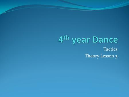 Tactics Theory Lesson 3 Definition of a tactic A tactic is a specific way of carrying out a particular strategy and of applying in action principles.