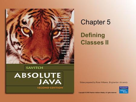 Slides prepared by Rose Williams, Binghamton University Chapter 5 Defining Classes II.