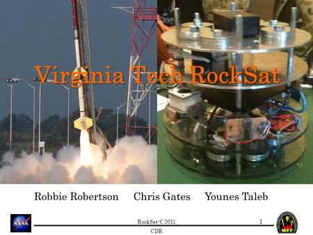 RockSat-C 2011 CDR Virginia Tech RockSat 1 Robbie Robertson Chris Gates Younes Taleb.