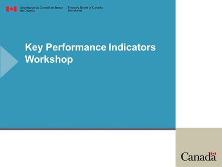 Key Performance Indicators Workshop. 2 Workshop Outcomes MONDAY KPI Scope / Requirements TUESDAY KPIs for horizontal service delivery –Generic Telephony.