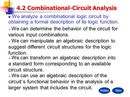  We can use an algebraic description of the circuit ' s functional behavior in the analysis of a larger system that includes the circuit.  We can determine.