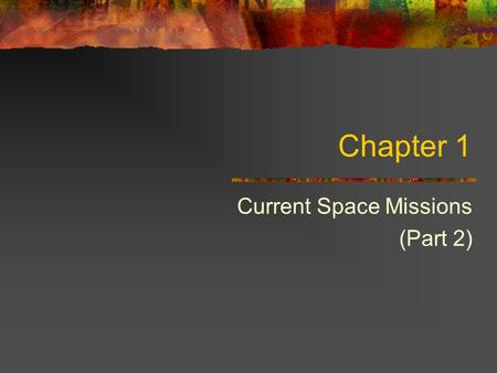 Chapter 1 Current Space Missions (Part 2). The International Space Station (ISS) Website: