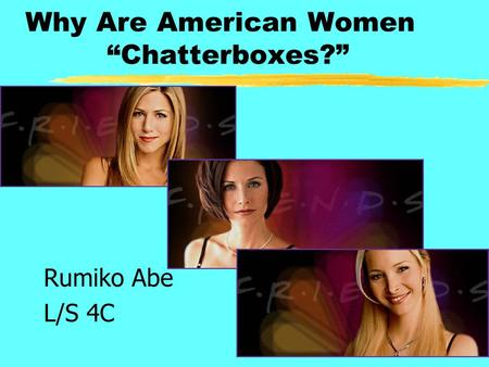 "Why Are American Women ""Chatterboxes?"" Rumiko Abe L/S 4C."