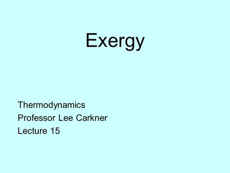 Thermodynamics Professor Lee Carkner Lecture 15