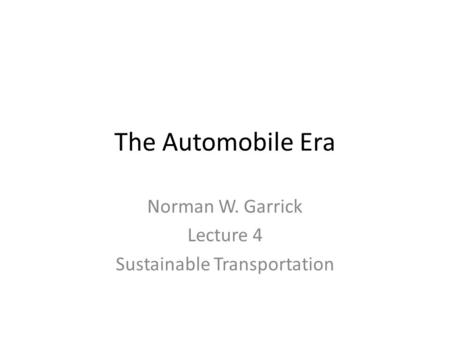 Norman W. Garrick Lecture 4 Sustainable Transportation