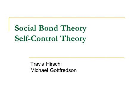 Social Bond Theory Self-Control Theory