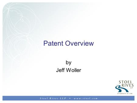 Patent Overview by Jeff Woller. Why have Patents? Patents make some people rich – but, does that seem like something the government should protect? Do.