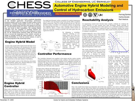 November 21, 2005 Center for Hybrid and Embedded Software Systems Engine Hybrid Model A mean value model of the engine.