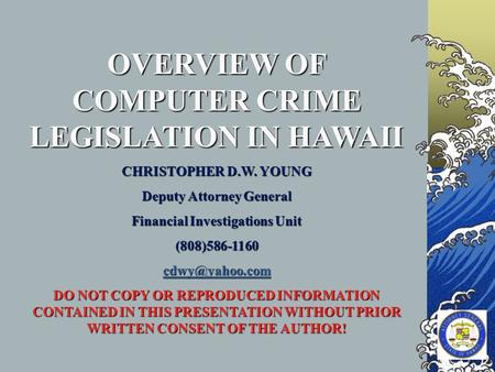 OVERVIEW OF COMPUTER CRIME LEGISLATION IN HAWAII