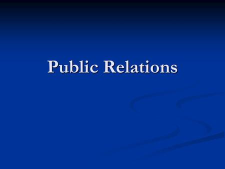 Public Relations. What is PR? the practice of managing the communication between an organization and its publics the practice of managing the communication.