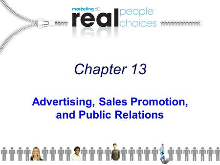 Chapter 13 <strong>Advertising</strong>, Sales Promotion, and Public Relations.