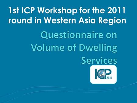 1st ICP Workshop for the 2011 round in Western Asia Region.