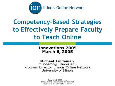 Copyright© 1998-2004, Illinois Online Network and the Board of Trustees of the University of Illinois Competency-Based Strategies to Effectively Prepare.