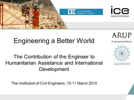 Engineering a Better World The Contribution of the Engineer to Humanitarian Assistance and International Development The Institution of Civil Engineers,