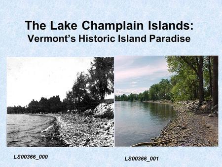 The Lake Champlain Islands: Vermont's Historic Island Paradise LS00366_000 LS00366_001.