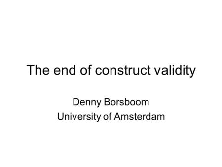 The end of construct validity