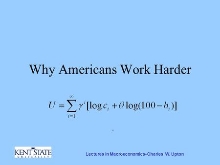Lectures in Macroeconomics- Charles W. Upton Why Americans Work Harder.
