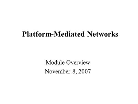 Platform-Mediated <strong>Networks</strong>