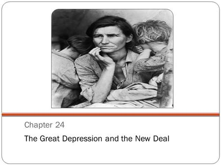 Chapter 24 The Great Depression and the New Deal.
